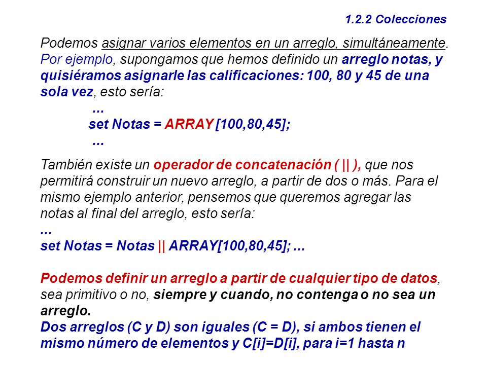set Notas = Notas || ARRAY[100,80,45]; ...